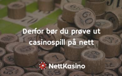 Derfor bør du prøve ut casinospill på nett